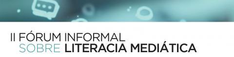 II Fórum Informal Sobre Literacia Mediática